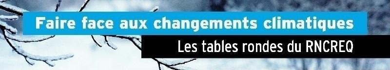 faire face aux changements climatiques conference-rncreq